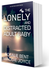 The Lonely and Distracted Adult Baby